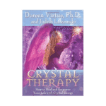 to Heal and Empower Your Life with Crystal Energy